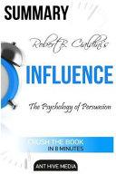 Summary Robert Cialdini's Influence: The Psychology of ...