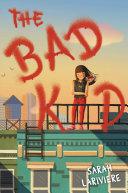 The Bad Kid