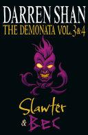 Volumes 3 and 4   Slawter Bec  The Demonata