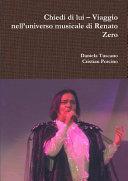 Chiedi Di Lui - Viaggio Nell'universo Musicale Di Renato Zero