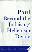 Paul Beyond the Judaism Hellenism Divide Book