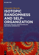 Isotopic Randomness and Self Organization