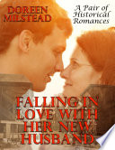 Falling In Love With Her New Husband  A Pair of Historical Romances