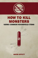 How to Kill Monsters Using Common Household Items