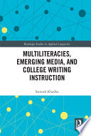 Multiliteracies Emerging Media And College Writing Instruction