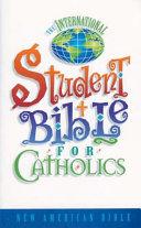 The International Student Bible for Catholics
