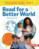 Read for a Better World Educator Guide Grades PreK-1