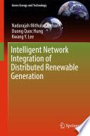 Intelligent Network Integration of Distributed Renewable Generation