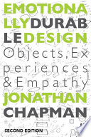 """""""Emotionally Durable Design: Objects, Experiences and Empathy"""" by Jonathan Chapman"""