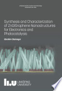 Synthesis and Characterization of ZnO Graphene Nanostructures for Electronics and Photocatalysis