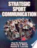 """Strategic Sport Communication"" by Paul Mark Pedersen, Kimberly S. Miloch, Pamela C. Laucella"