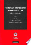 """Customary International Humanitarian Law"" by Jean-Marie Henckaerts, Louise Doswald-Beck, Carolin Alvermann, International Committee of the Red Cross"