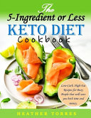 The 5 Ingredient Or Less Keto Diet Cookbook