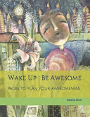 Wake Up Be Awesome