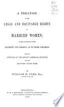 A Treatise on the Legal and Equitable Rights of Married Women
