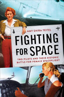 link to Fighting for space : two pilots and their historic battle for female spaceflight in the TCC library catalog