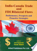 India Canada Trade And Fdi Bilateral Flows Performance Prospects And Proactive Startegies