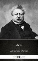 Act   by Alexandre Dumas   Delphi Classics  Illustrated