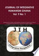 JOURNAL OF INTEGRATIVE HUMANISM GHANA Vol 9. No 1.