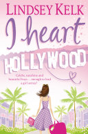I Heart Hollywood (I Heart Series, Book 2)
