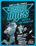 The Underdogs Catch a Cat Burglar #1