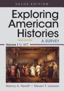 Exploring American Histories  Value Edition  Volume 1