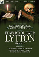 The Collected Supernatural and Weird Fiction of Edward Bulwer Lytton Volume 3