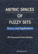 Metric Spaces of Fuzzy Sets: Theory and Applications