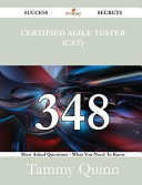 Certified Agile Tester Cat 348 Success Secrets 348 Most Asked Questions On Certified Agile Tester Cat What You Need To Know