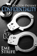 Doctor-Patient Confidentiality: Volume One (Confidential #1) (New Adult Contemporary and Erotic Romance, BDSM)