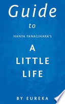 Guide to Hanya Yanagihara's a Little Life