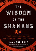 The Wisdom Of The Shamans Book