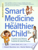 Smart Medicine For A Healthier Child Book