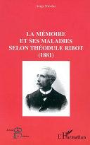 Pdf LA MÉMOIRE ET SES MALADIES SELON THÉODULE RIBOT (1881) Telecharger