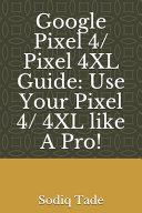 Google Pixel 4/ Pixel 4XL Guide