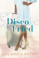 Disco Fried
