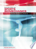 """Introduction to Sports Biomechanics: Analysing Human Movement Patterns"" by Roger Bartlett"