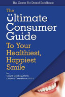 The Ultimate Consumer Guide to Your Healthiest  Happiest Smile