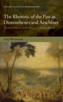 The Rhetoric of the Past in Demosthenes and Aeschines