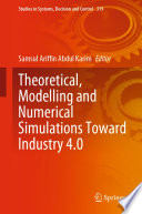 Theoretical, Modelling and Numerical Simulations Toward Industry 4.0