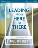 Leading from Here to There Study Guide