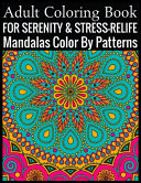 Adult Coloring Book For Serenity Stress Relief Mandalas Color By Patterns PDF