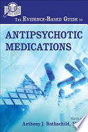The Evidence Based Guide To Antipsychotic Medications Book PDF