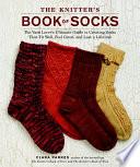 The Knitter S Book Of Socks
