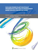 Nuclear Power Plant Equipment Prognostics and Health Management Based on Data-driven methods