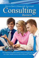 How to Open and Operate a Financially Successful Consulting Business