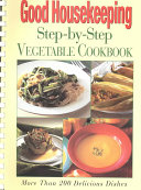 Good Housekeeping Step by step Vegetable Cookbook