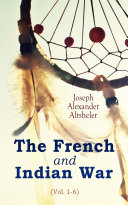 The French and Indian War  Vol  1 6