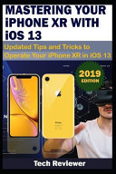 MASTERING YOUR IPHONE XR WITH IOS 13