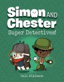 Super Detectives (Simon and Chester Book #1) [Pdf/ePub] eBook